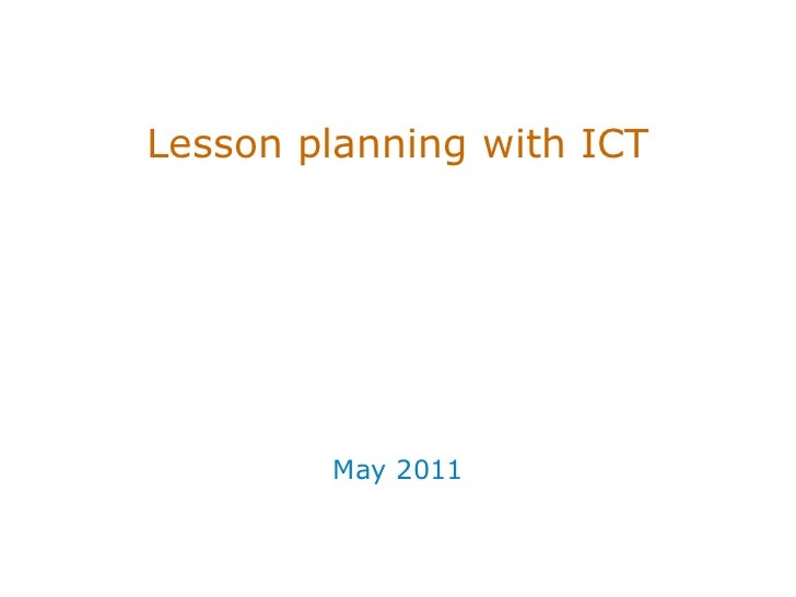Lesson planning with  ICT May  201 1