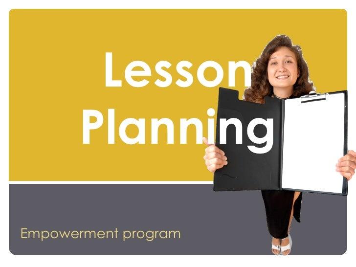 Lesson      PlanningEmpowerment program