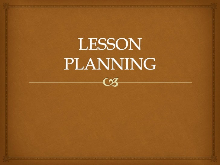  GENERAL OBJECTIVE: identifying the main phases of  a lesson plan.                        SPECIFIC OBJECTIVE OBJECTIVE:...