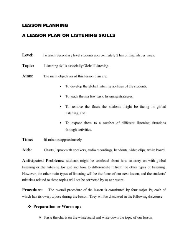 LESSON PLANNINGA LESSON PLAN ON LISTENING SKILLSLevel:        To teach Secondary level students approximately 2 hrs of Eng...