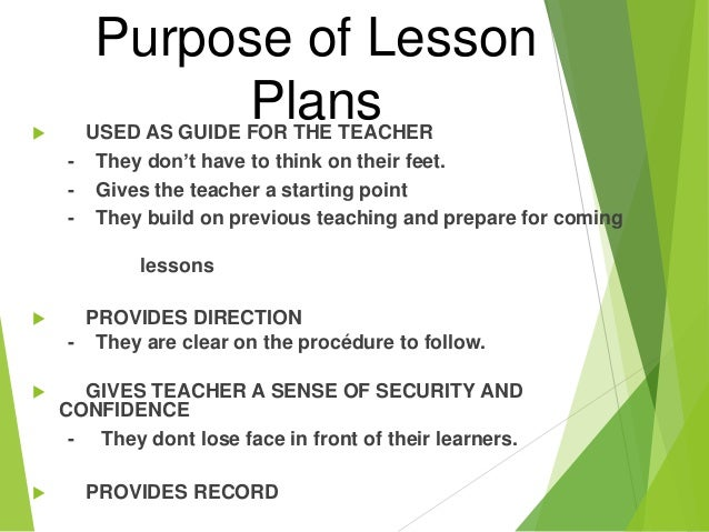 the purpose of a lesson plan Defining the purpose in the plan  developing an effective evaluation plan of the program, the intended uses of the evaluation, as well as feasibility issues.