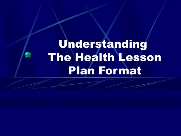 Understanding The Health Lesson Plan Format