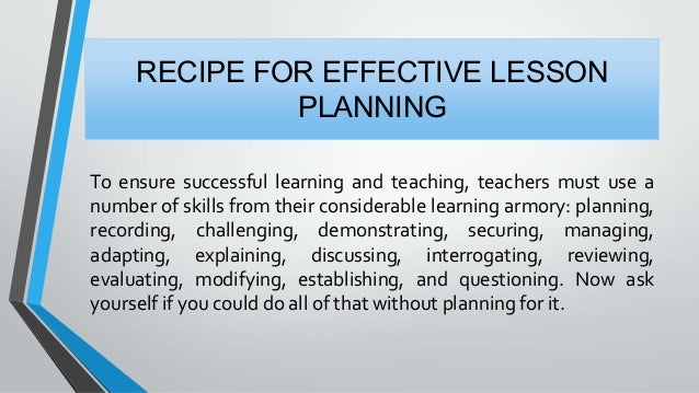 4. RECIPE FOR EFFECTIVE LESSON PLANNING ... Awesome Design