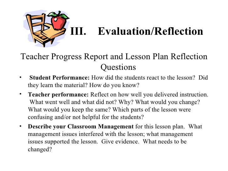 a reflection on plan evaluation Macomb cusd 185 performance evaluation plan teacher lesson  reflection form teacher:  as you reflect upon the lesson that was  observed: 1.