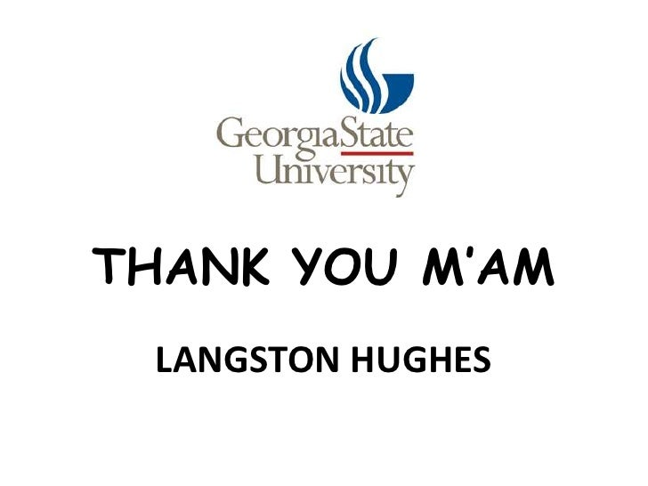THANK YOU M'AM<br />LANGSTON HUGHES<br />