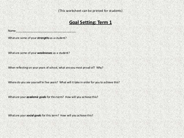 goal setting worksheet 2 essay Read this essay on goal setting worksheet come browse our large digital warehouse of free sample essays get the knowledge you need in order to pass your classes and more.