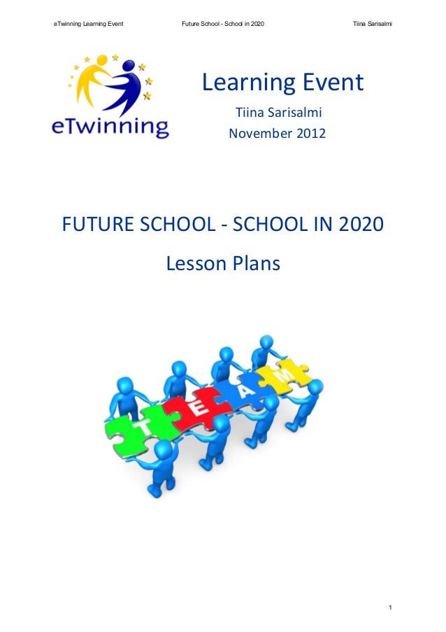 eTwinning Learning Event    Future School - School in 2020     Tiina Sarisalmi                                   Learning ...