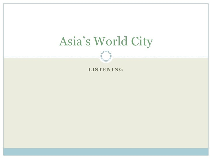 Asia's World City     LISTENING
