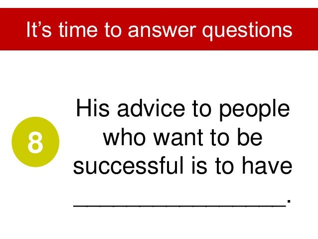 A person must not _____________, but keeps improving oneself. It's time to answer questions 9