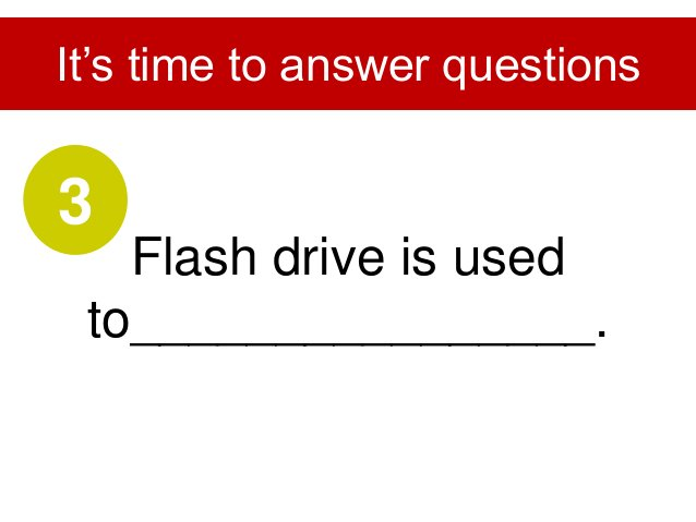Pua Khein Seng invented flash drive when he was ________________. It's time to answer questions 4