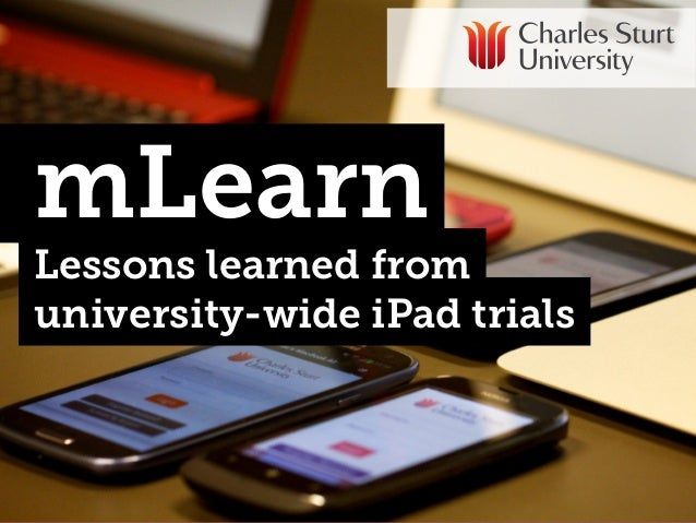 mLearn  Lessons learned from university-wide iPad trials