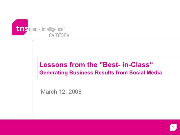 "Lessons from the ""Best- in-Class"" Generating Business Results from Social Media   March 12, 2008"