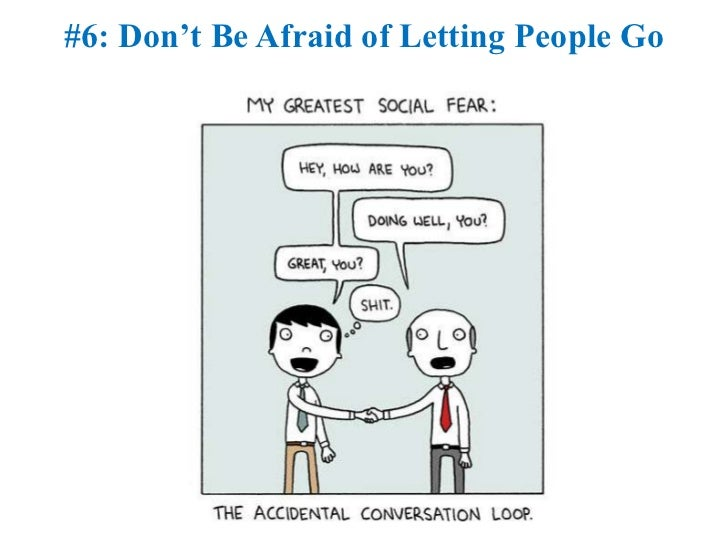#6: Don't Be Afraid of Letting People Go