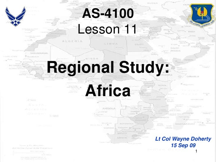 AS-4100Lesson 11<br />Regional Study:<br />Africa<br />Lt Col Wayne Doherty<br />15 Sep 09<br />1<br />