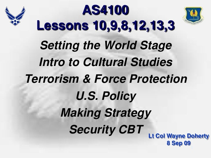 Lessons 3,8,9,10,12,13   Terrorism, Fp, Policy, Strategy, Stagesetter   Doherty 8 Sep 09