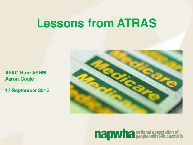 Lessons from ATRAS AFAO Hub: ASHM Aaron Cogle 17 September 2015