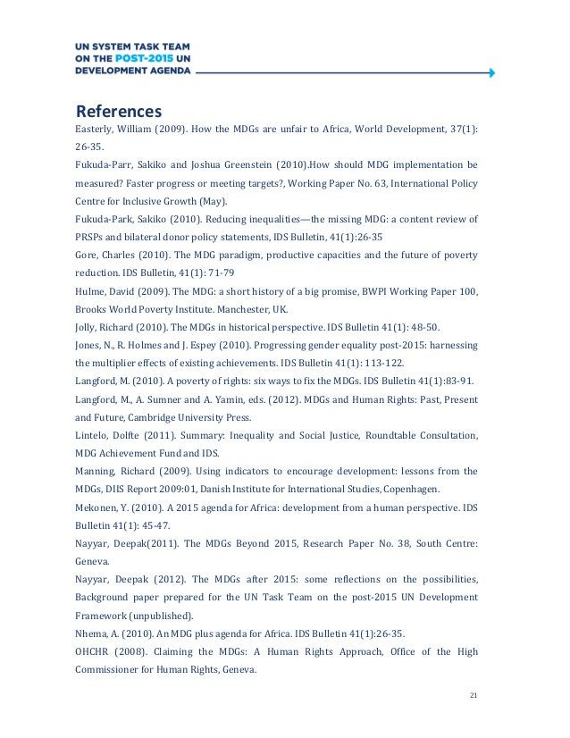 21ReferencesEasterly, William (2009). How the MDGs are unfair to Africa, World Development, 37(1):26-35.Fukuda-Parr, Sakik...