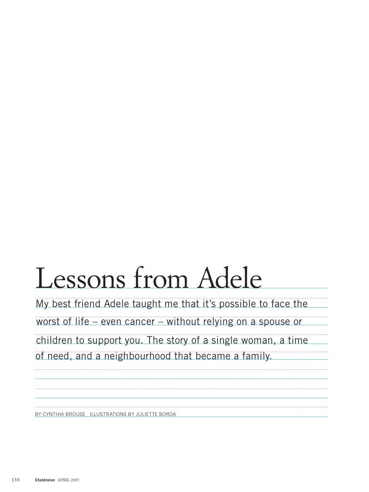 Lessons from Adele       My best friend Adele taught me that it's possible to face the       worst of life – even cancer –...