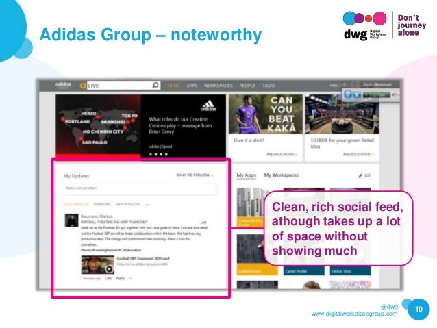 @dwg www.digitalworkplacegroup.com Adidas Group – noteworthy 10 Clean, rich social feed, athough takes up a lot of space w...
