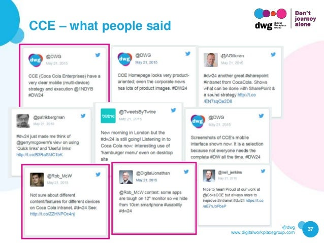 @dwg www.digitalworkplacegroup.com CCE – what people said 37