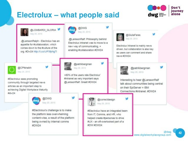 @dwg www.digitalworkplacegroup.com Electrolux – what people said 42