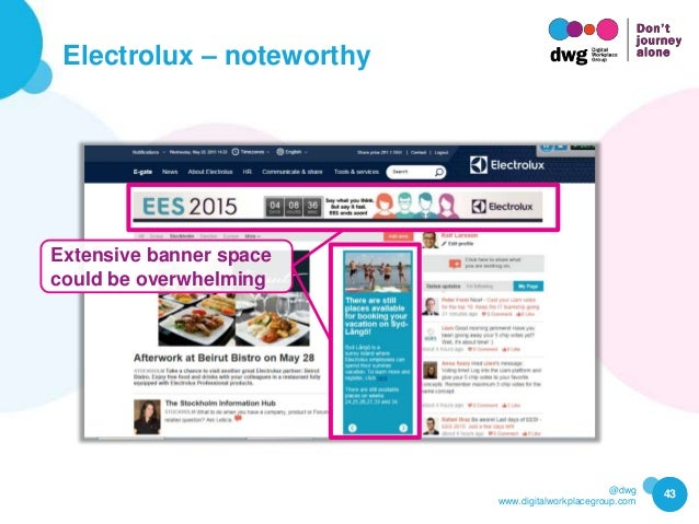 @dwg www.digitalworkplacegroup.com Electrolux – noteworthy 43 Extensive banner space could be overwhelming