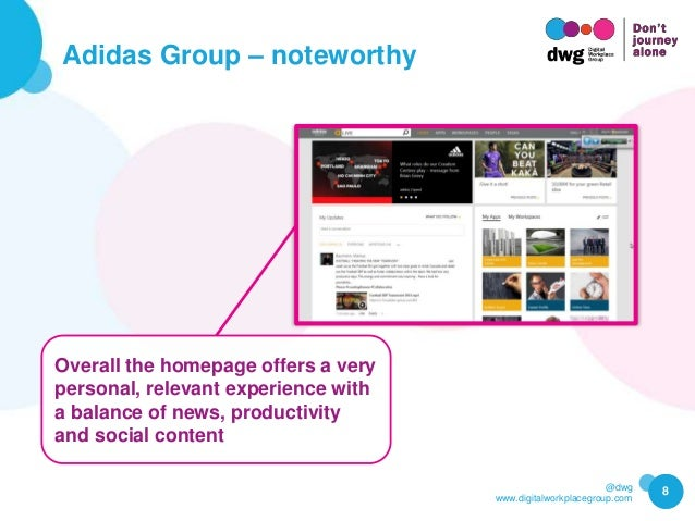 @dwg www.digitalworkplacegroup.com Adidas Group – noteworthy 8 Overall the homepage offers a very personal, relevant exper...