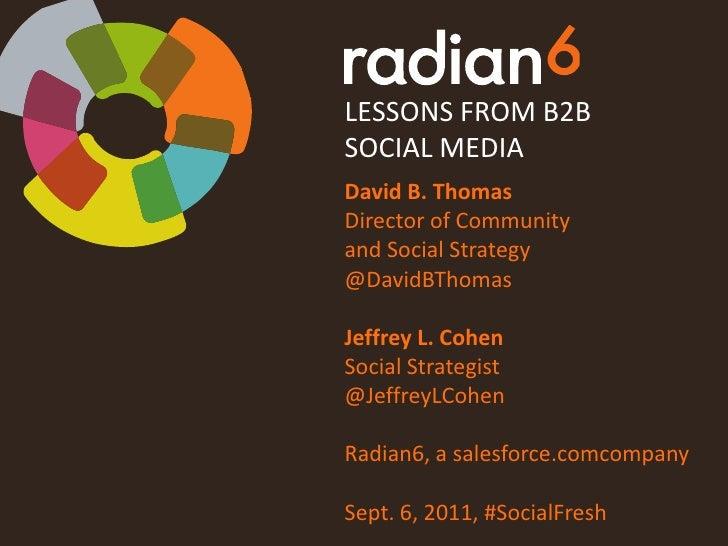 LESSONS FROM B2B SOCIAL MEDIA<br />David B. Thomas<br />Director of Communityand Social Strategy<br />@DavidBThomas<br />J...