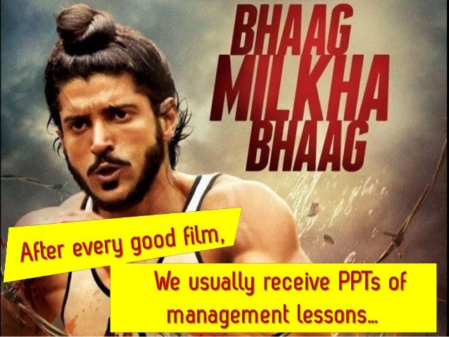 Lessons learned from Bhag Milkha Bhag