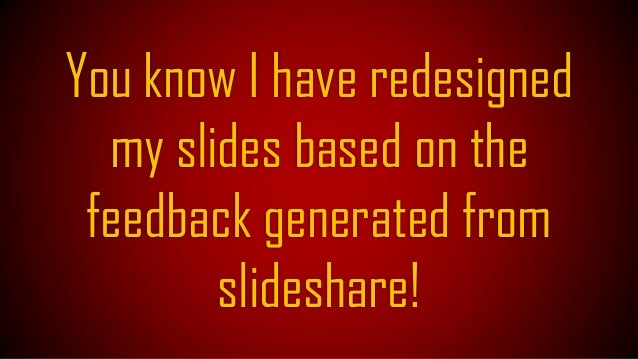 And left some my old slidedecks on Slideshare unchanged so I and everyone could see how much I am evolved!