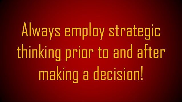 Do employ, SWOT Analysis! KAIZEN! Socratic Dialogue! Total Quality Management! To what ever you do!
