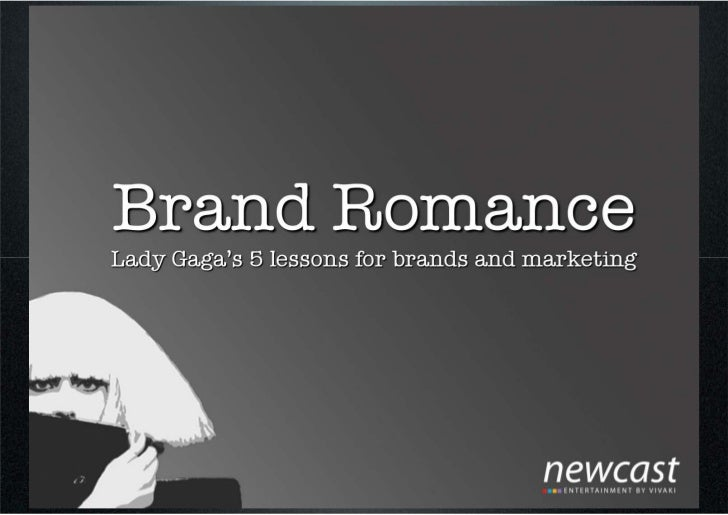 Brand Romance - 5 Marketing Lessons From Lady Gaga
