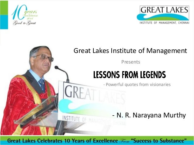 Great Lakes Institute of Management Presents  - Powerful quotes from visionaries  - N. R. Narayana Murthy
