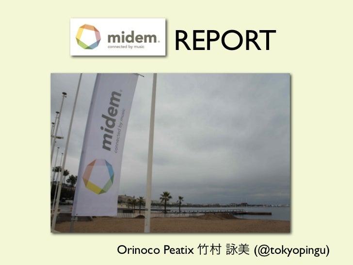 MIDEM REPORT  Orinoco Peatix   (@tokyopingu)