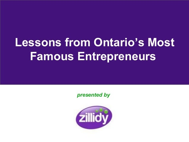 Lessons from Ontario's Most  Famous Entrepreneurs          presented by
