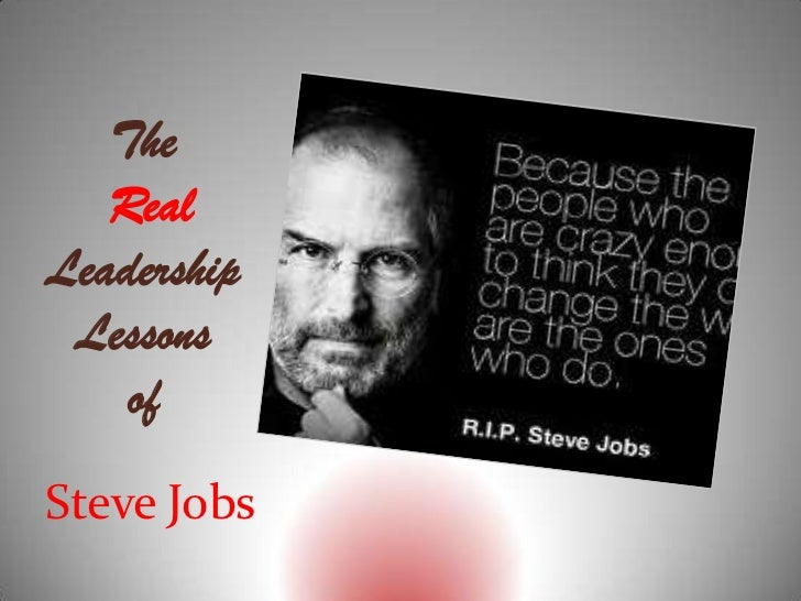 The   RealLeadership Lessons    ofSteve Jobs