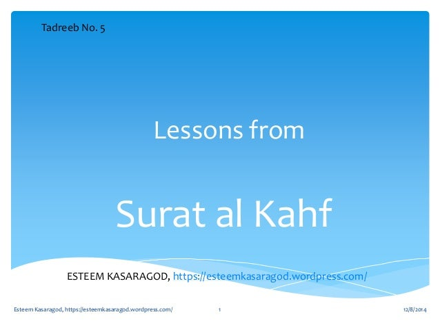 Lessons from  Surat al Kahf  Tadreeb No. 5  ESTEEM KASARAGOD, https://esteemkasaragod.wordpress.com/  Esteem Kasaragod, ht...