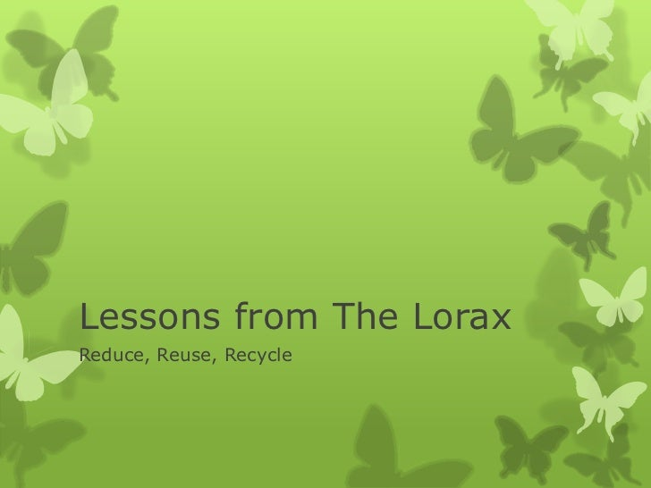 Lessons from The LoraxReduce, Reuse, Recycle