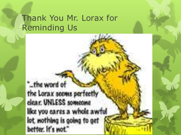 lorax essay Students will study the poem jabberwocky by lewis carroll and focus on how the nonsense words and use of figurative an excerpt from dr seuss's the lorax.