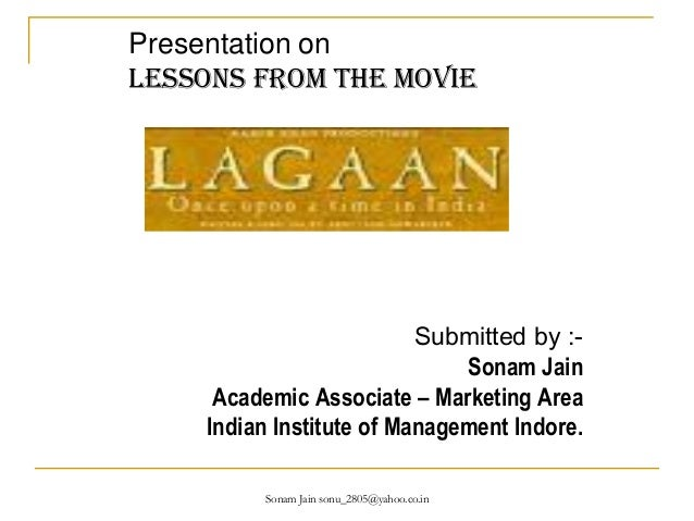 Presentation onLessons from the movie                          Submitted by :-                              Sonam Jain    ...