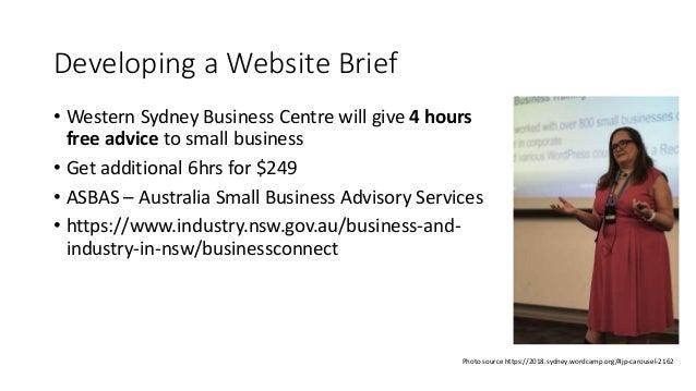 Developing a Website Brief Photo source https://2018.sydney.wordcamp.org/#jp-carousel-2162 • Western Sydney Business Centr...