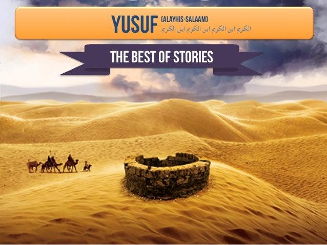 THE BEST OF STORIES YUSUFالكرمي ابن الكرمي ابن الكرمي ابن الكرمي (Alayhis-Salaam)
