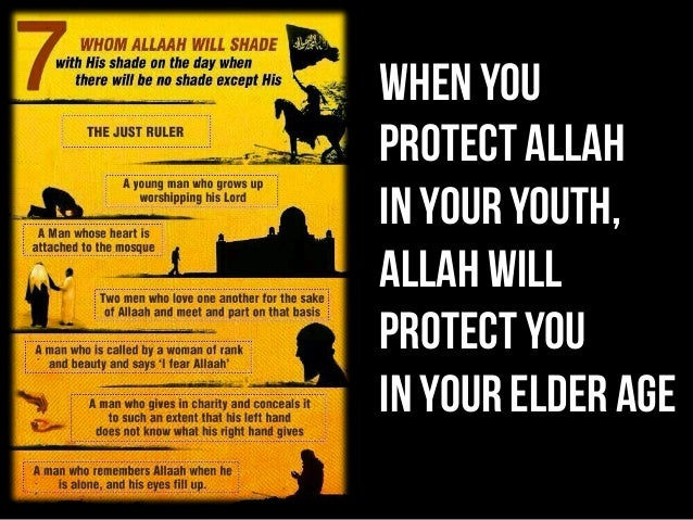 When you Protect AllAh in your youth, AllAh will Protect you in your elder age