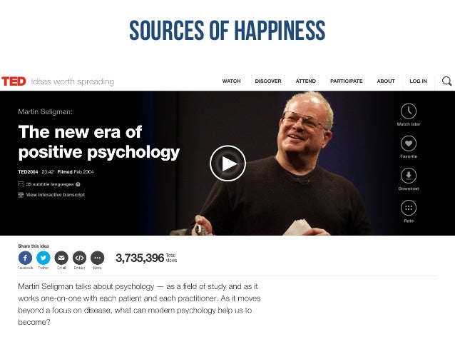 SOURCES of happiness