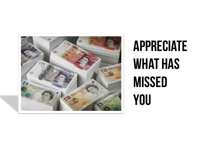 Appreciate What has Missed you