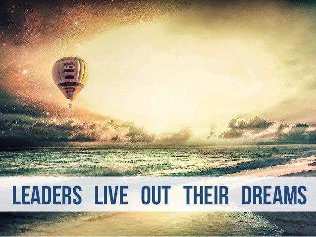 leaders live out their dreams