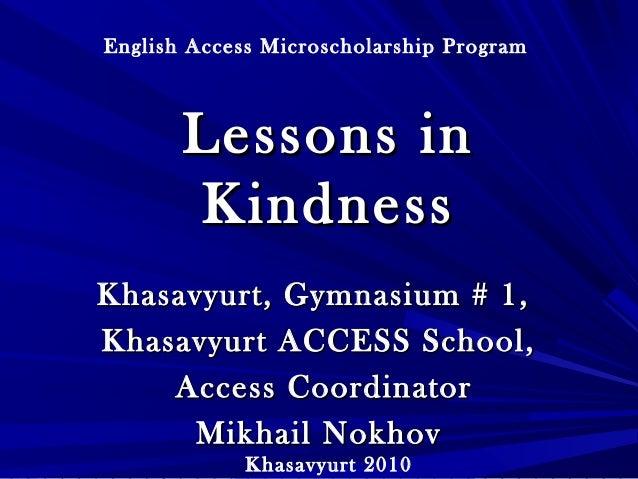 Lessons inLessons in KindnessKindness Khasavyurt, Gymnasium # 1,Khasavyurt, Gymnasium # 1, Khasavyurt ACCESS School,Khasav...