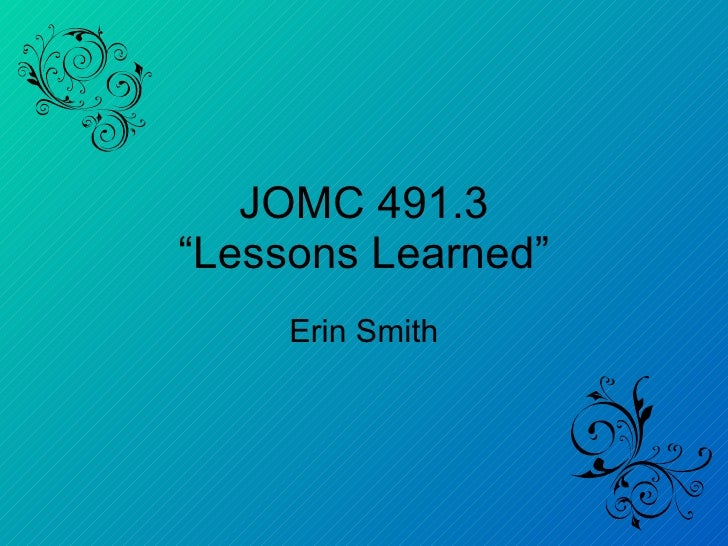 "JOMC 491.3 ""Lessons Learned"" Erin Smith"