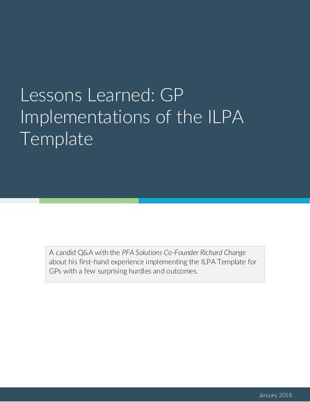 January 2018 Lessons Learned: GP Implementations of the ILPA Template A candid Q&A with the PFA Solutions Co-Founder Richa...