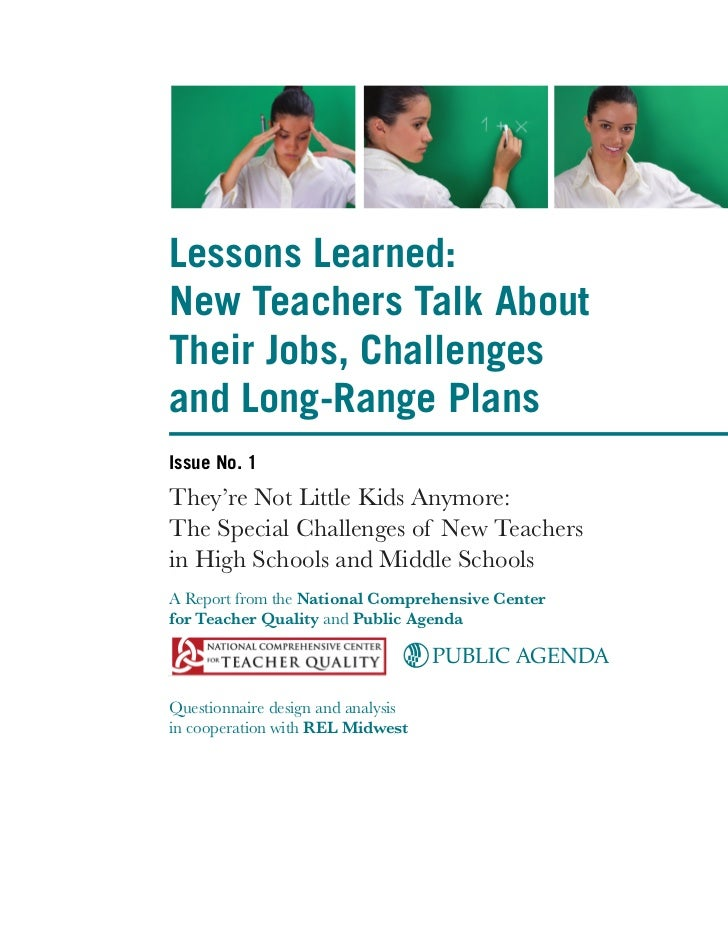 Lessons Learned:New Teachers Talk AboutTheir Jobs, Challengesand Long-Range PlansIssue No. 1They're Not Little Kids Anymor...